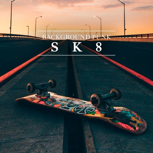 """SK8"" (Instrumental Punk Production Music)"