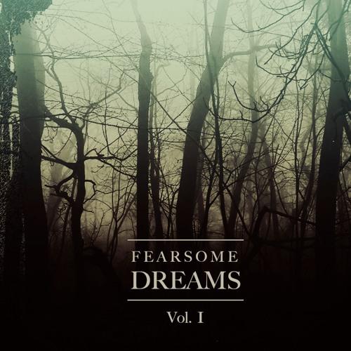 """FEARSOME DREAMS Vol. I"" (Horror Soundtrack Production Music)"