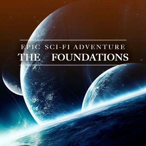 """THE FOUNDATIONS"" (Sci-Fi Adventure Soundtrack Production Music)"