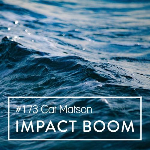 Episode 173 (2019) Cat Matson On Inclusive, Collaborative Entrepreneurship & Innovation Theatre