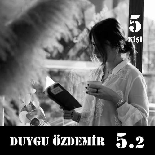"""[5.2] Duygu Özdemir: """"Ait olmayı reddediyorum."""""""