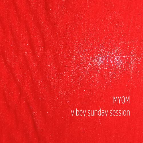 Myom - Vibey Sunday Session (Boom Tschak #23)