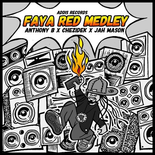 Faya Red Medley - Anthony B, Chezidek, Jah Mason, Addis Records [Evidence Music]
