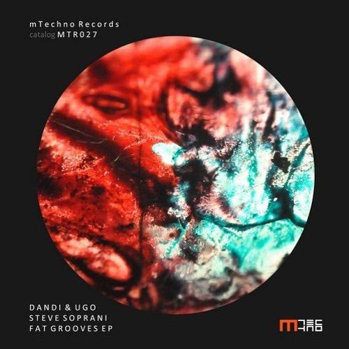 Dandi & Ugo , Steve Soprani - FAT GROOVES - MTechno Records