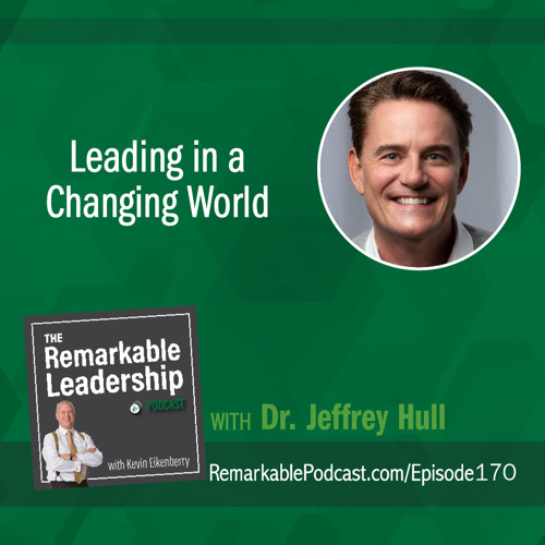 Leading in a Changing World with Dr. Jeffrey Hull