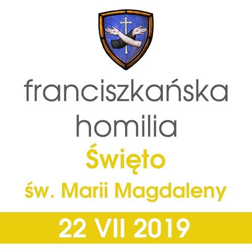 Homilia: święto św. Marii Magdaleny - 22 VII 2019