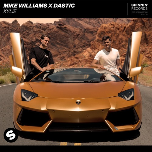 Mike Williams X Dastic - Kylie [OUT NOW]