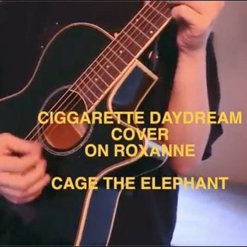 Cigarette Daydream By Cage The Elephant Christian Leave Cover By Radicallie On Soundcloud Hear The World S Sounds