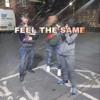 FEEL THE SAME(prod.GloryGainz)