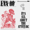 Download Mp3 Eva 00 - It's All About The Attitude
