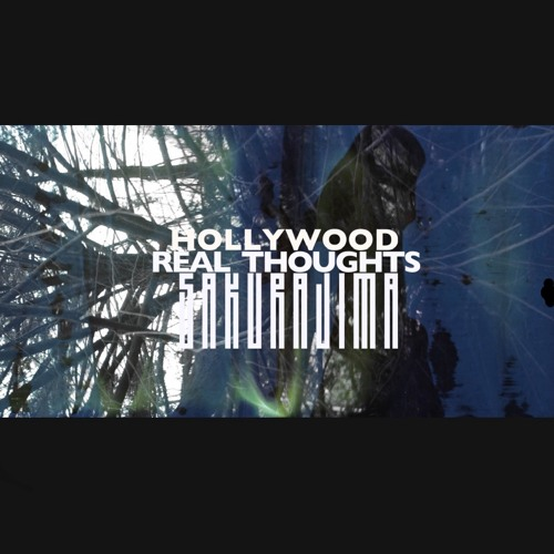Hollywood Real Thoughts - Sakurajima LP