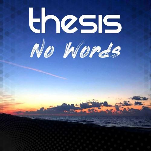 Thesis - No Words (Liquid DNB: Edlan, Nelver, etc) | DOA