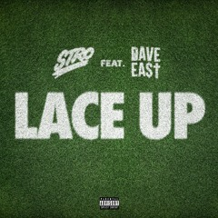 Stro - Lace Up feat. Dave East
