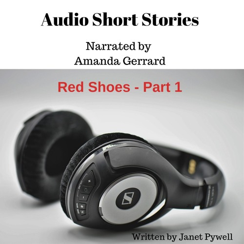 Red Shoes - Part 1 Read by Amanda Gerrard