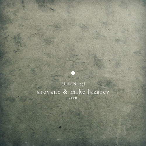 Arovane & Mike Lazarev - Aeon (album preview)