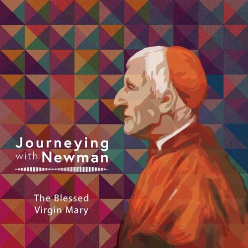John Henry Newman - On The Blessed Virgin Mary