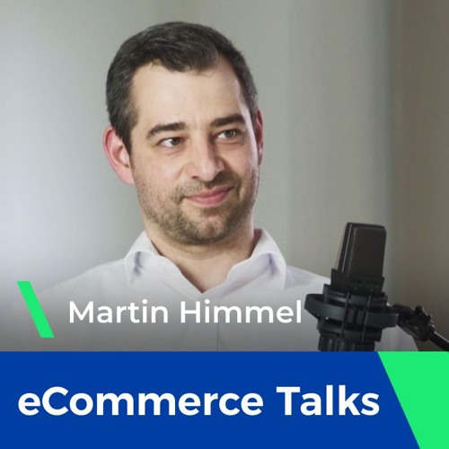 Blockers and failures of digital transformations in eCommerce - Martin Himmel | eCommerce Talks #3