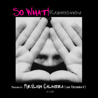 So What Radioshow 231/Mr Vladi Calavera [2nd Resident]