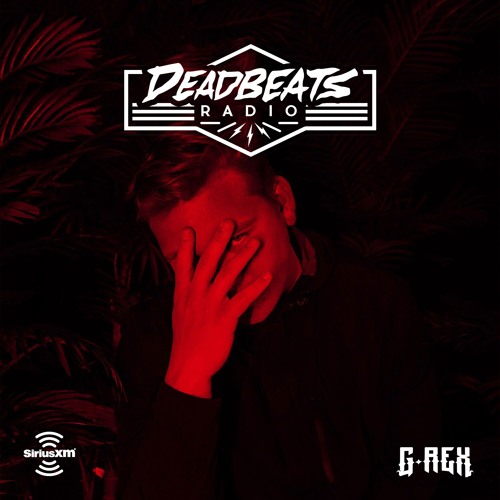 #108 Deadbeats Radio with Zeds Dead // G-REX Guestmix