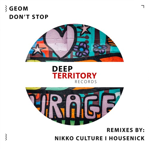 GeoM - Don't Stop (Nikko Culture Remix)