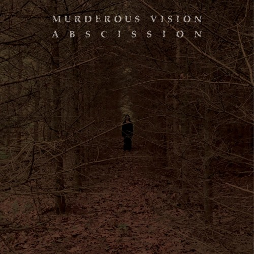 MURDEROUS VISION : ABSCISSION unmastered previews