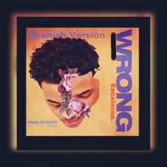 Wrong (Spanish Version)(T.R.L)Prod.Octavio