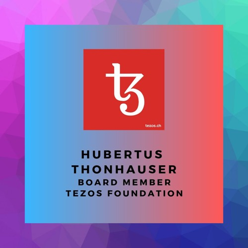 Ep13 - Tezos Foundation With Hubertus Thonhauser