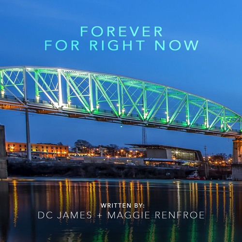 Forever For Right Now (DC James + Maggie Renfroe)