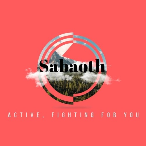 Sabaoth. Active, Fighting For You Pt. 1