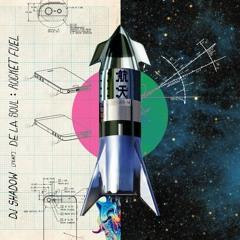 DJ Shadow - Rocket Fuel feat. De La Soul
