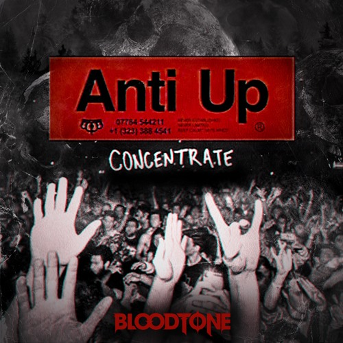 Anti Up - Concentrate (Bloodtone Remix)