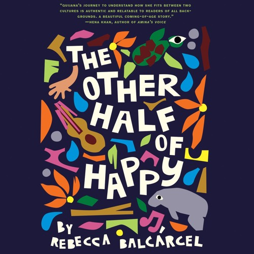THE OTHER HALF OF HAPPY by Rebecca Balcárcel Read by Ariana Cordero - Audiobook Excerpt