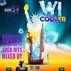 WICOOLER FETE 2019 MIXTAPE 2014-2019 SOCA HITS mixed by DJ PADDY INTL