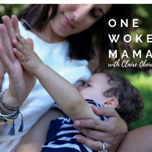 One Woke Mama -Episode 016 - Finding Stillness Experience Lightness with Guided Meditation