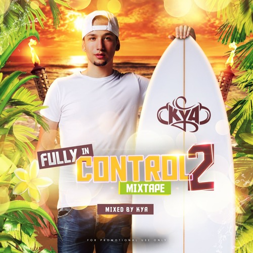 Fully In Control Mixtape 2 Mixed By Kya