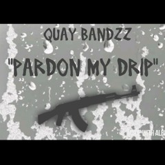 "Quay Bandzz ""Pardon My Drip"""
