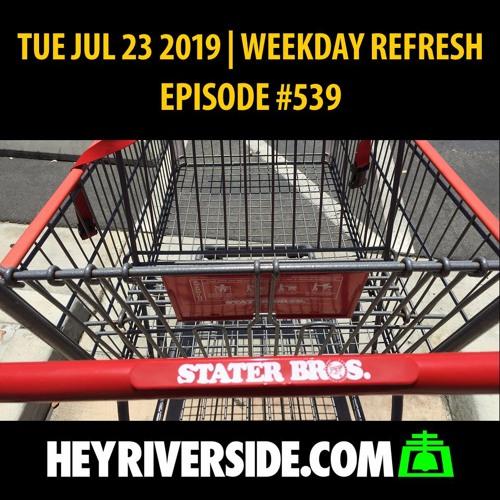 EP0539 TUESDAY JUL 23RD - WEEKDAY REFRESH
