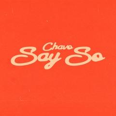 Chavo - SAY SO (Prod By Pi'erre Bourne)