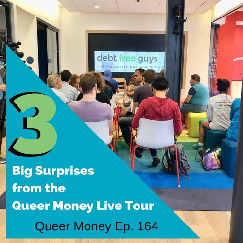 3 Big Surprises from the Queer Money Tour - Queer Money Ep. 164