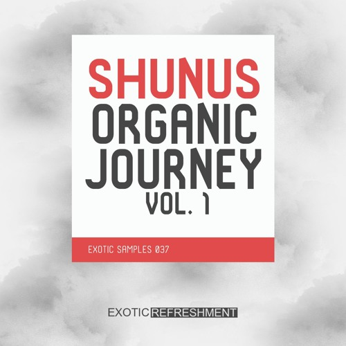 Shunus Organic Journey vol  1 - Exotic Samples 037 - Sample