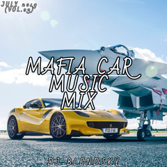 MAFIA CAR MUSIC MIX JULY 2019 (VOL.3) - By DJ BLENDSKY