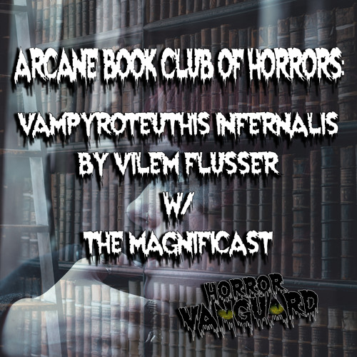 UNLOCKED Arcane Book Club of Horror with The Magnificast - Vampyroteuthis Infernalis