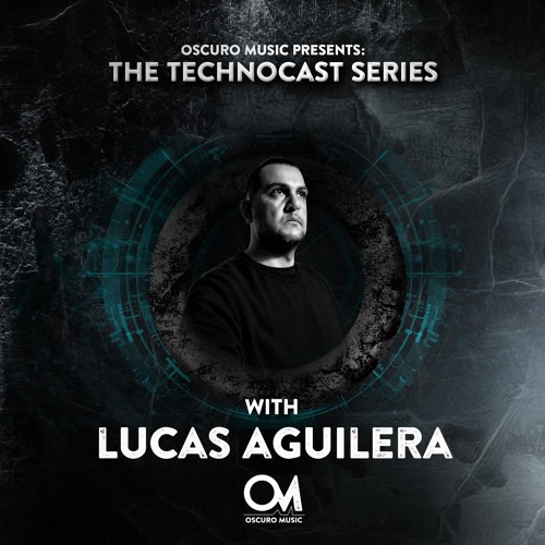 Oscuro Music Technocast #055 With Lucas Aguilera