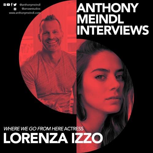 Anthony Interviews Lorenza Izzo