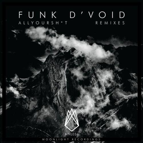 Funk D Void - All Your Shit (Joe Silva Remix)