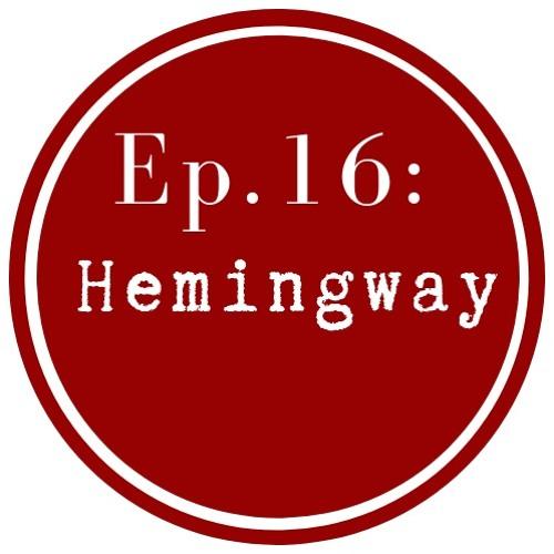 Get Lit Episode 16: Hemingway