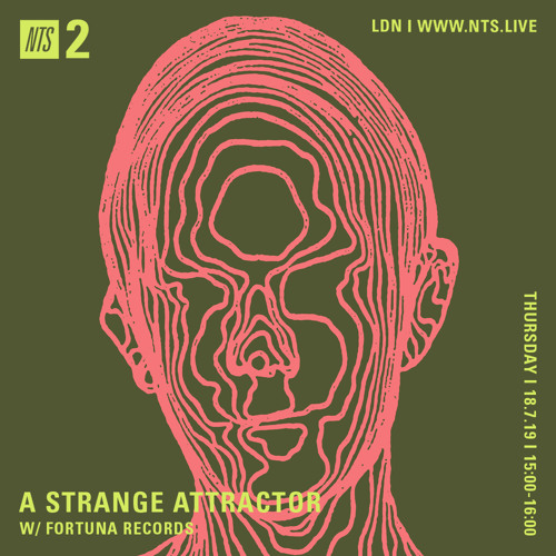 A Strange Attractor 037 w/ Fortuna Records @ NTS (July 18