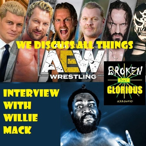 The Fiend, The Proteus Title & All Things AEW plus an Interview with Willie Mack