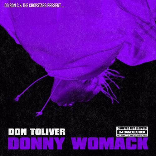 DONNY WOMACK - DON TOLIVER (CHOPPED NOT SLOPPED)