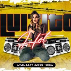 (105) ANUEL AA FT VARIOS  - CHINA [DJ LUIZITO] (LINK DE DESCARGA EN LA DESCRIPCION)
